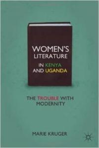 Women's Literature in Kenya and Uganda: The Trouble with Modernity
