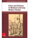 Power and Violence in Medieval and Early Modern Theater