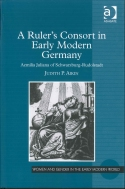 A Ruler's Consort in Early Modern Germany