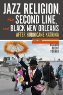 Jazz Religion, the Second Line, and Black New Orleans After Hurricane Katrina book cover